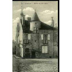 89 - AVALLON - MAISON DU XVe SIECLE