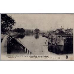 02 - Soissons - Guerre 1914-1915 - Le pont de Soissons détruit par les Allem...