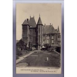 60 - Crévecoeur-le-Grand - le Château -  La tour de François 1er - Voyagé - D